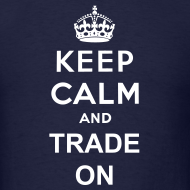 Design ~ Keep calm and trade on