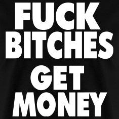 Get Money Fuck Hoes 44