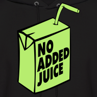Design ~ NO ADDED JUICE (Green Design) - Hoodie