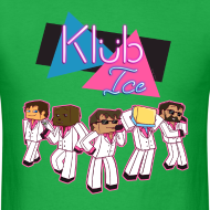 Design ~ Men's T Shirt: WELCOME TO KLUB ICE!