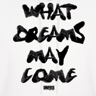 Design ~ What Dreams May Come (Hoodie)