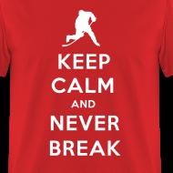 Design ~ Keep Calm and Never Break Men's T-Shirt