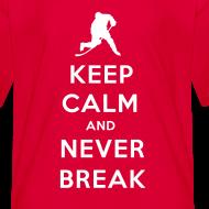 Design ~ Keep Calm and Never Break Kids T-Shirt