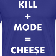 Design ~ Kill + Mode = Cheese