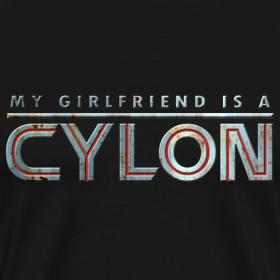 Design ~ MY GIRLFRIEND IS A CYLON (heavyweight