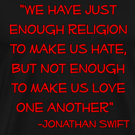 we have enough religion to make us hate but not enough to make us love one another We have just enough religion to make us hate, but not enough to make us love one another  - jonathan swift related quotes we have just enough religion to make us hate,but not enough to make us love one another ~ faith quote.