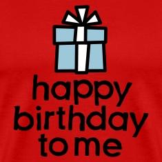 Happy birthday to me T-Shirts
