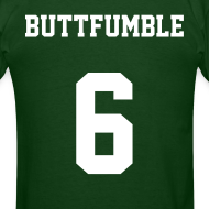 Design ~ BUTTFUMBLE6 (See the cartoon on the front)