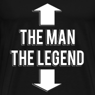 Design ~ The Man The Legend T-Shirt Black Funny Cool Shirt TShirt Friend Gift Shirt