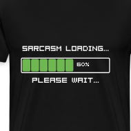 Design ~ Sarcasm Loading Funny T-Shirt