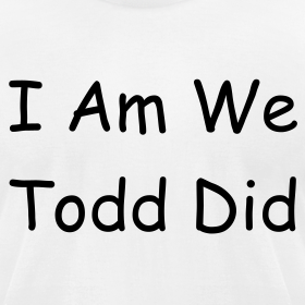 i-am-we-todd-did-tee_design.png