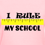 Design ~ I Rule My School - WomensStnd