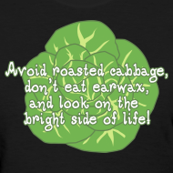 Design ~ Avoid Roasted Cabbage - Women's T-shirt