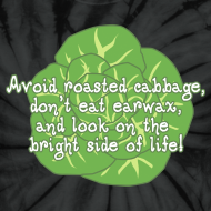Design ~ Avoid Roasted Cabbage - Unisex Tie Dye T-shirt
