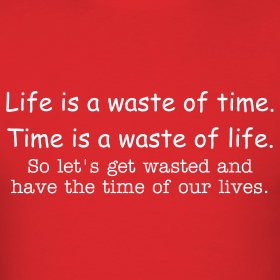 life-is-a-waste-of-time-time-is-a-waste-