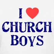 I LOVE CHURCH BOYS Womens tee
