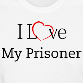 Design ~ I Love My Prisoner