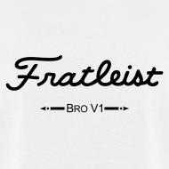 Design ~ Fratileist Bro V1 (Back)