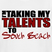 White Taking My Talents to South Beach T-Shirts