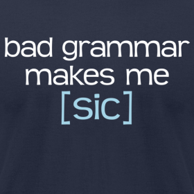 Design ~ Bad Grammar Makes Me Sic T-shirt (navy) American Apparel