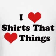 Design ~ I Heart Shirts That Heart Things (Men)