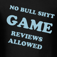 Design ~ STRAIGHT UP REVIEWS NO BULL SHIT GAME REVIEW SHIRT
