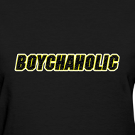 Design ~ Boychaholic - Women's standard weight