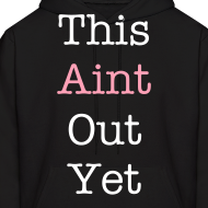 Design ~ This Aint Out Hoody