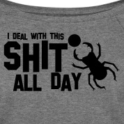 poo beetle bug ' I DEAL WITH THIS SHIT ALL DAY ' funny! Long Sleeve Shirts