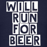 Design ~ Will Run For Beer - Front & Back