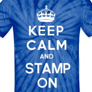 Design ~ Keep Calm and Stamp On Tie Dye Tee