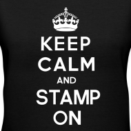 Design ~ Keep Calm and Stamp on Women's Tee