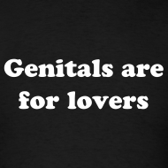 Design ~ Genitals Are For Lovers