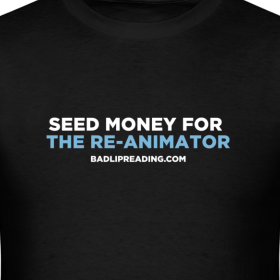 Design ~ SEED MONEY FOR THE REANIMATOR