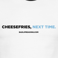Design ~ CHEESEFRIES, NEXT TIME (RINGER)