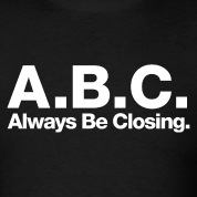 Glengarry Glen Ross - ABC Always Be Closing