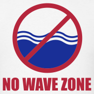 Design ~ Men's No Wave Zone T-Shirt