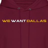 Design ~ We Want Dallas Hoodie Burgundy