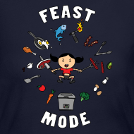 Design ~ Feast Mode (Long Sleeve)
