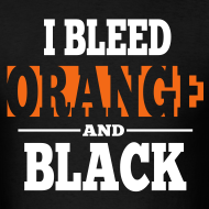 Design ~ I Bleed Orange and Black Shirt - Black