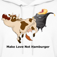 Design ~ Make Love Not Hamburger - Women's Hoodie