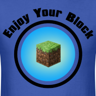 Design ~ Enjoy Your Block - T
