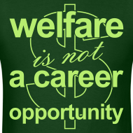 Design ~ Welfare is not a Career Opportunity - Men's T