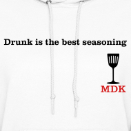 Design ~ Drunk is the Best Seasoning