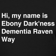 Design ~ ebony dark'ness dementia raven way