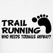 http://image.spreadshirt.com/image-server/v1/compositions/19562220/views/1,width=178,height=178,interlace=true/trail-running-who-needs-toenails-t-shirts_design.png