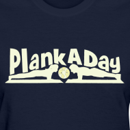 Design ~ PlankADay/'Will Plank for Six Pack' Women's Tee