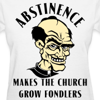 Abstinence Makes the Church grow Fondlers