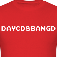 Design ~ DAYCDSBANGD (Men's)