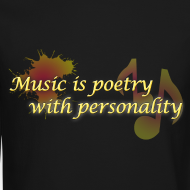 Design ~ Music is poetry with personality SWEATER